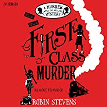 First Class Murder (       UNABRIDGED) by Robin Stevens Narrated by Gemma Chan