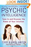 Psychic Intelligence: Tune In and Discover the Power of Your Intuition
