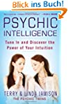 Psychic Intelligence: Tune In and Dis...