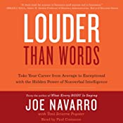 Louder Than Words: Take Your Career from Average to Exceptional with the Hidden Power of Nonverbal Intelligence | [Joe Navarro, Toni Sciarra Poynter]