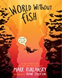 img - for World Without Fish book / textbook / text book