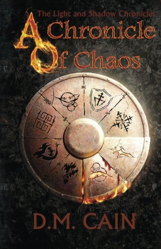 A Chronicle of Chaos (The Light and Shadow Chronicles) (Volume 1)