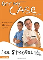 Off My Case for Kids: 12 Stories to Help You Defend Your Faith (Case for... Series for Kids)