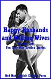 img - for Happy Husbands and Willing Wives Volume One: Ten Sexy Wife Erotica Stories book / textbook / text book