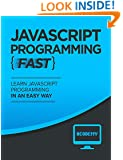 Javascript: Learn Javascript FAST - The Ultimate Crash Course to Learning the Basics of the Javascript Programming Language In No Time (Javascript, Javascript ... JSON, Javascript Development Book 1)