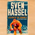 Legion of the Damned (       UNABRIDGED) by Sven Hassel Narrated by Rupert Degas