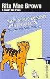 Eine Maus kommt selten allein: Ein Fall für Mrs. Murphy (Ein Mrs.-Murphy-Krimi, Band 15)
