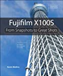 Fujifilm X100S: From Snapshots to Gre...
