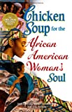 Chicken Soup for the African American Womans Soul (Chicken Soup for the Soul)