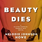 Beauty Dies | Melodie Johnson Howe