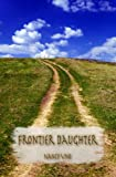 img - for Frontier Daughter (Anna's Journey Book 1) book / textbook / text book