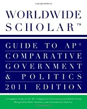 Worldwide Scholar Guide to AP Comparative Government and Politics by Worldwide Scholar