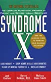 Jack Challem Syndrome X: The Complete Nutritional Program to Prevent and Reverse Insulin Resistance (Medical Sciences)
