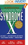 Syndrome X: The Complete Nutritional...