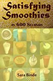 Satisfying Smoothies in 600 Seconds