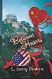 img - for Between Hearts by Denham, C. Barry (2010) Paperback book / textbook / text book