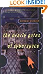 The Pearly Gates of Cyberspace: A His...