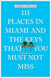 img - for 111 Places in Miami and the Keys That You Must Not Miss book / textbook / text book
