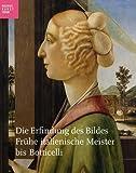 Image de Die Erfindung des Bildes: Frühe italienische Meister bis Botticelli