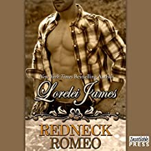 Redneck Romeo: Rough Riders, Book 15 (       UNABRIDGED) by Lorelei James Narrated by Rebecca Estrella