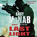 Last Light:: Nick Stone, Book 4 (       UNABRIDGED) by Andy McNab Narrated by Paul Thornley