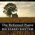 Reformed Pastor (       UNABRIDGED) by Richard Baxter Narrated by Simon Vance