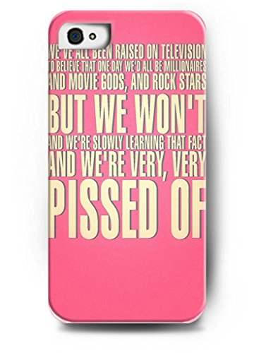 Ouo Design We'Ve All Been Raised On Television To Believe That One Day We'D All Be Millionaires And Movie Gods, And Rock Stars. But We Won'T. And We'Re Slowly Learning That Fact And We'Re Very, Very Pissed Of Hard Back Case Skin Cover For Apple Iphone 4 4