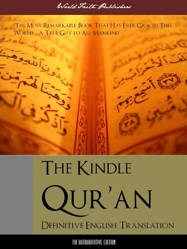 The Kindle Qur'an | Kindle Koran | Kindle Quran | Kindle Al-Qur'an (Definitive English Edition) Complete and Unabridged With Full Color Reproductions of ... Moslem | Qur'an | Koran | Quran | Al-Qur'an)