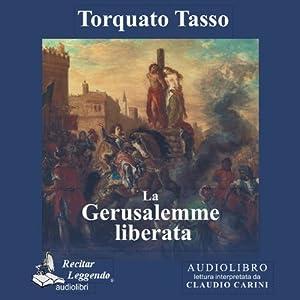 La Gerusalemme liberata [Jerusalem Delivered ] Audiobook