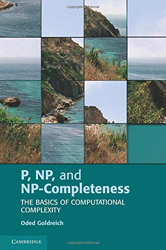 P, NP, and NP-Completeness: The Basics of Computational Complexity