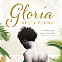 Gloria Audiobook by Kerry Young Narrated by Robin Miles