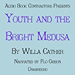 Youth and the Bright Medusa | Willa Cather