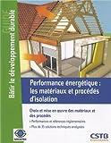 Performance énergétique : les matériaux et procédés d'isolation - Choix et mise en oeuvre des matériaux et des procédés, Performances et références réglementaires, Plus de 35 solutions analysées