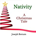Nativity: A Christmas Tale | Joseph Bottum