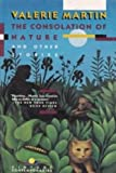 The Consolation of Nature and Other Stories (0679721592) by Martin, Valerie