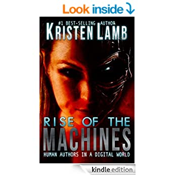 Rise of the Machines: Human Authors in a Digital World - Kristen Lamb