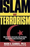 cover of Islam and Terrorism: What the Quran Really Teaches About Christianity, Violence and the Goals of the Islamic Jihad