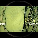 echange, troc Acoustic Syndicate - Long Way Round