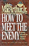 How to Meet the Enemy: Arming Yourself for Spiritual Warfare (MacArthur Study) (1564760162) by MacArthur, John F., Jr.