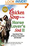 Chicken Soup for the Horse Lover's So...