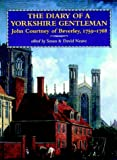 The Diary of a Yorkshire Gentleman: John Courtney of Beverley, 1759-1768