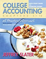 College Accounting A Practical Approach Chapters 1-12 by Slater