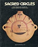 Sacred Circles: Two Thousand Years of North American Indian Art (0942614054) by Coe, Ralph T.