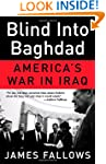 Blind Into Baghdad: America's War in...