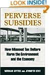 Perverse Subsidies: How Misused Tax D...