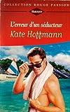 echange, troc Kate Hoffmann - L'erreur d'un séducteur : Collection : Harlequin collection rouge passion n° 805