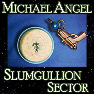 Slumgullion Sector: A Short Story | [Michael Angel]