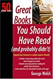 Great Books You Should Read (And Probably Didn't): 50 Plus One