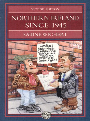 Northern Ireland since 1945 (2nd Edition) (The Postwar World), Sabine Wichert