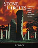 Stone Circles: A Modern Builders Guide to the Megalithic Revival